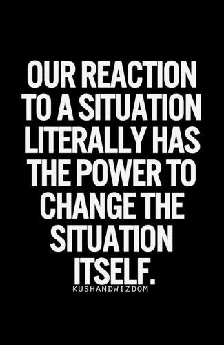 How You React To A Situation Words I Wish I Said Life Quotes