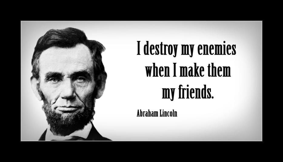 Abraham Lincoln Quotes On Life New Lincoln Quotes On Life  Destroy My Enemies Whenabraham
