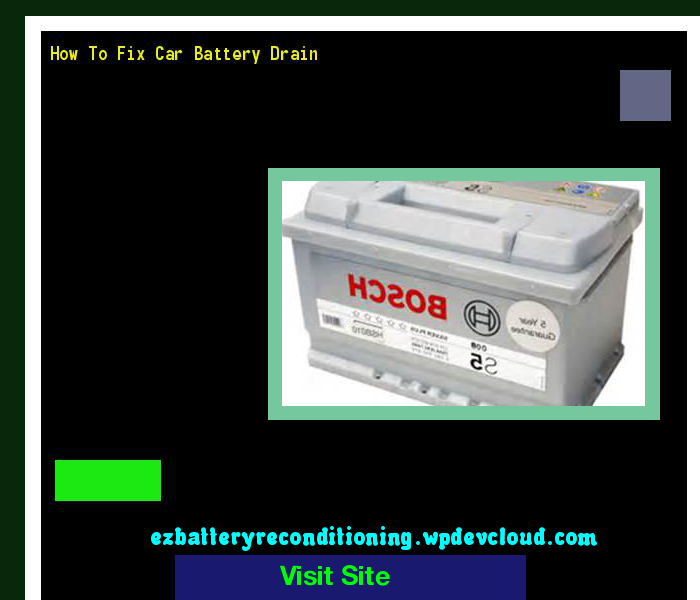 How To Fix Car Battery Drain 144007 Recondition Your Old Batteries Back To 100 Of Their Working Condition Car Battery Latest Anti Aging Products Battery