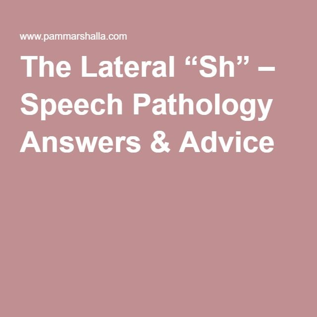 "The Lateral ""Sh"" – Speech Pathology Answers & Advice"