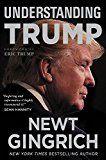 Understanding Trump by Newt Gingrich