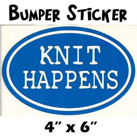 Knit happens funny knitting bumper sticker decal for by zippypins 2 00