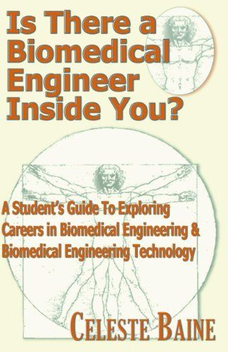 Is There a Biomedical Engineer Inside You? A Studentu0027s Guide to - biomedical engineering job description