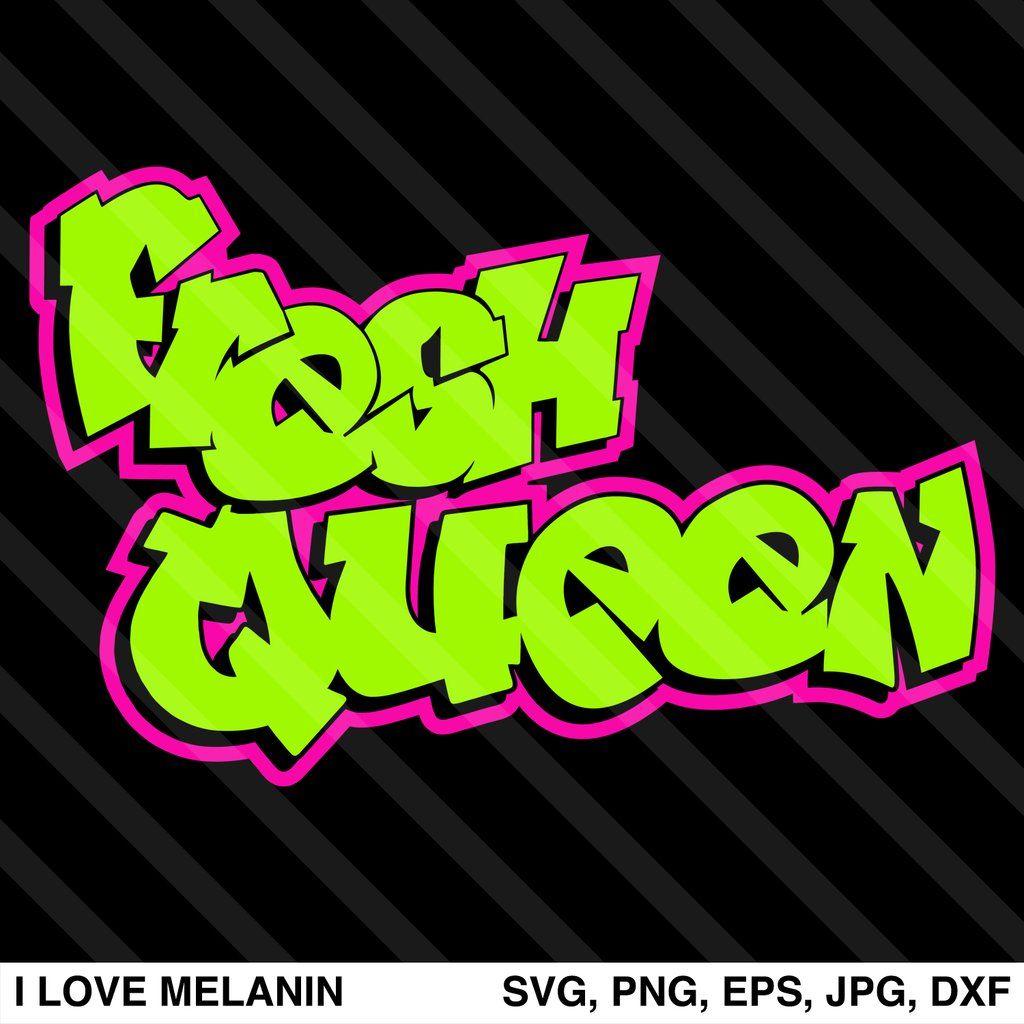 Fresh Queen SVG Fresh prince, Graffiti lettering, Black