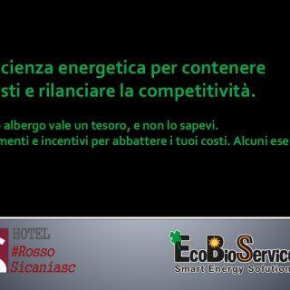 Efficienza energetica per contenere i costi e rilanciare la competitività. Il tuo albergo vale un tesoro, e non lo sapevi. Strumenti e incentivi per abbatte. http://slidehot.com/resources/efficienza-energetica-per-contenere-i-costi-e-rilanciare-la-competitivita-danilo-lucarella-ecobioservice-webinar-hotel-rossosicaniasc-30-mar-15.28496/