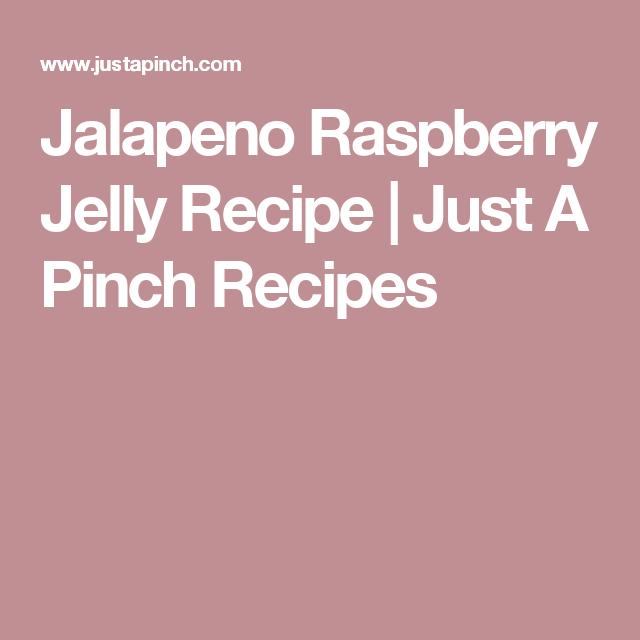 Jalapeno Raspberry Jelly Recipe | Just A Pinch Recipes