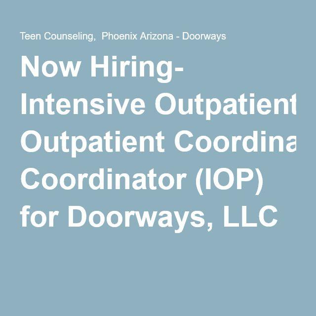 Now Hiring Intensive Outpatient Coordinator Iop For Doorways Llc Family Counseling Intense Hiring
