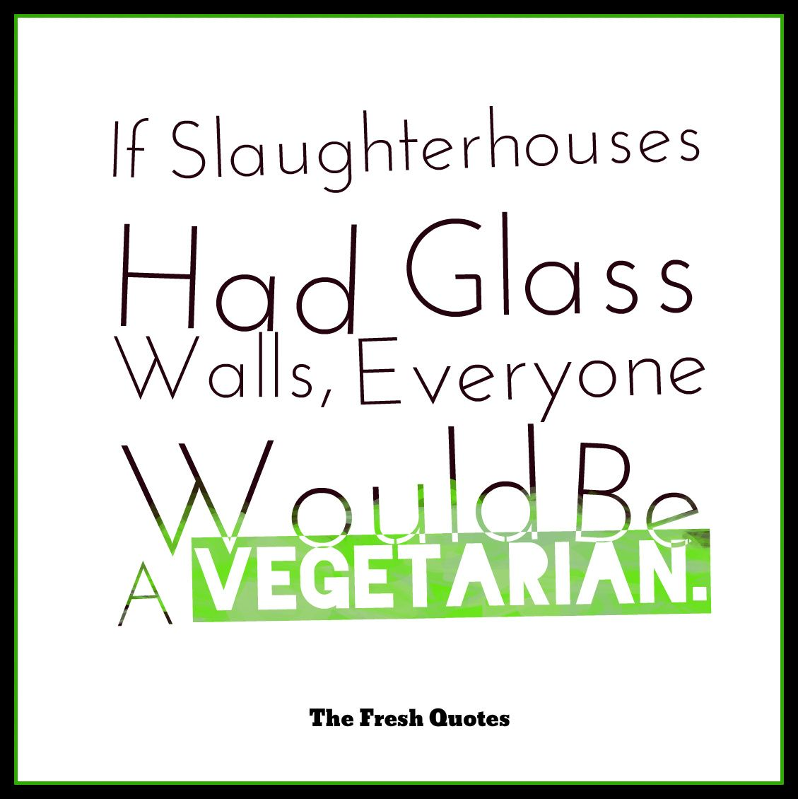 Vegan Quotes Image Result For Vegetarian Quotes  Quotes  Pinterest