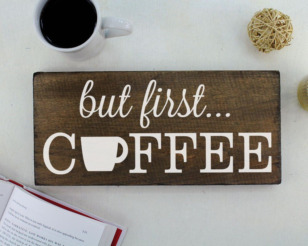 Kitchen Decor Signs Best 25 Coffee Signs Ideas On Pinterest  But First Coffee