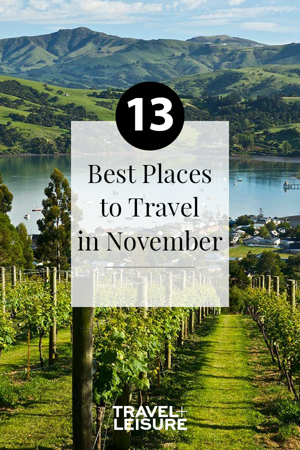 The Best Places To Travel In November Best Places To Travel Places To Travel Travel