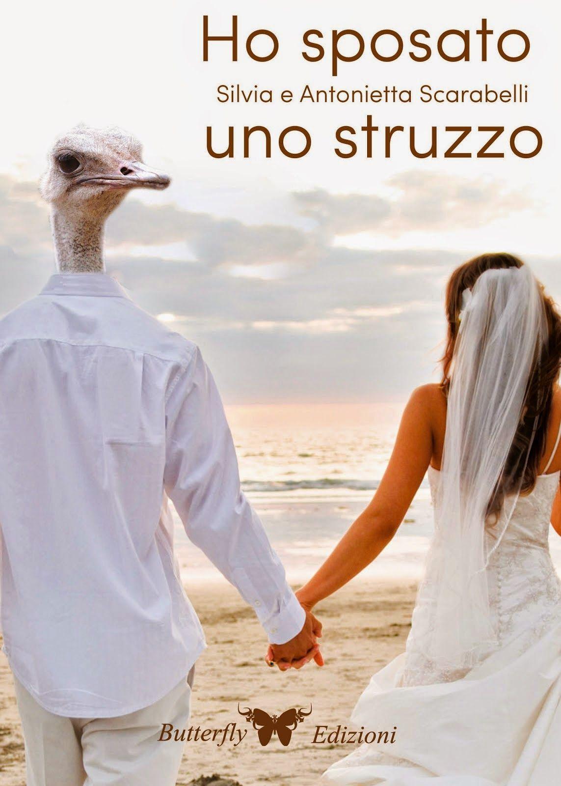 Recensione - HO SPOSATO UNO STRUZZO di Silvia e Antonietta Scarabelli http://lindabertasi.blogspot.it/2014/06/ho-sposato-uno-struzzo-di-silvia-e.html