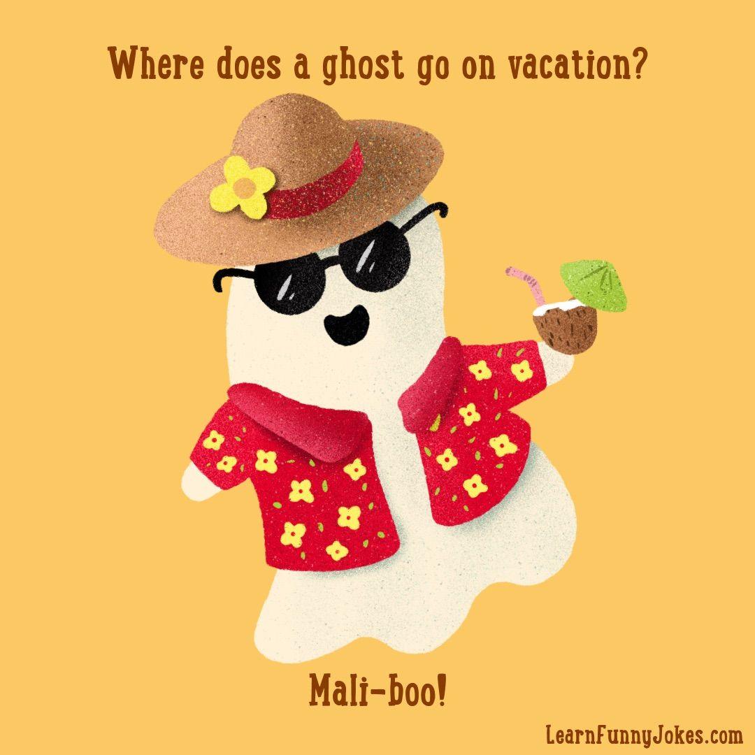 Where Does A Ghost Go On Vacation Mali Boo Learn Funny Jokes Halloween Jokes Dad Jokes Funny Halloween Jokes