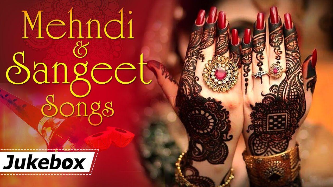 Mehndi And Sangeet Songs Hd Hit Songs Bollywood Wedding Songs Lagu Pernikahan Mehndi Bollywood