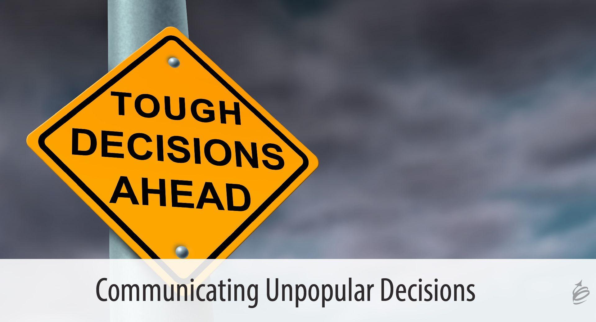 Communicating unpopular decisions communications jobs