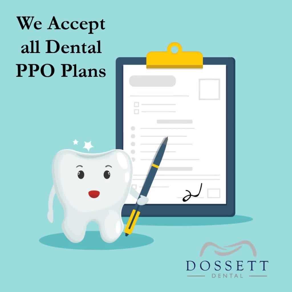 At dossett dental if you have dental insurance we make