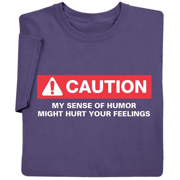 Caution! My Sense Of Humor T-Shirt