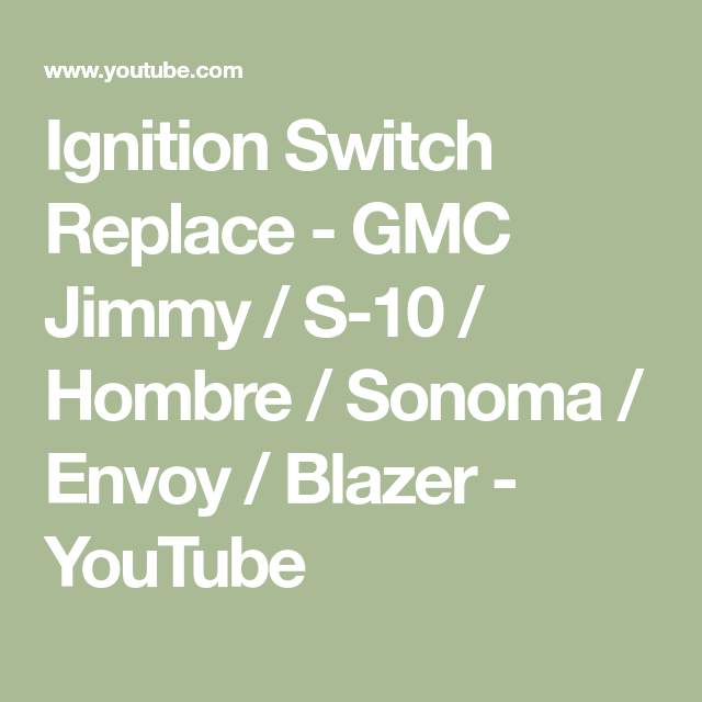 Ignition Switch Replace Gmc Jimmy S 10 Hombre Sonoma