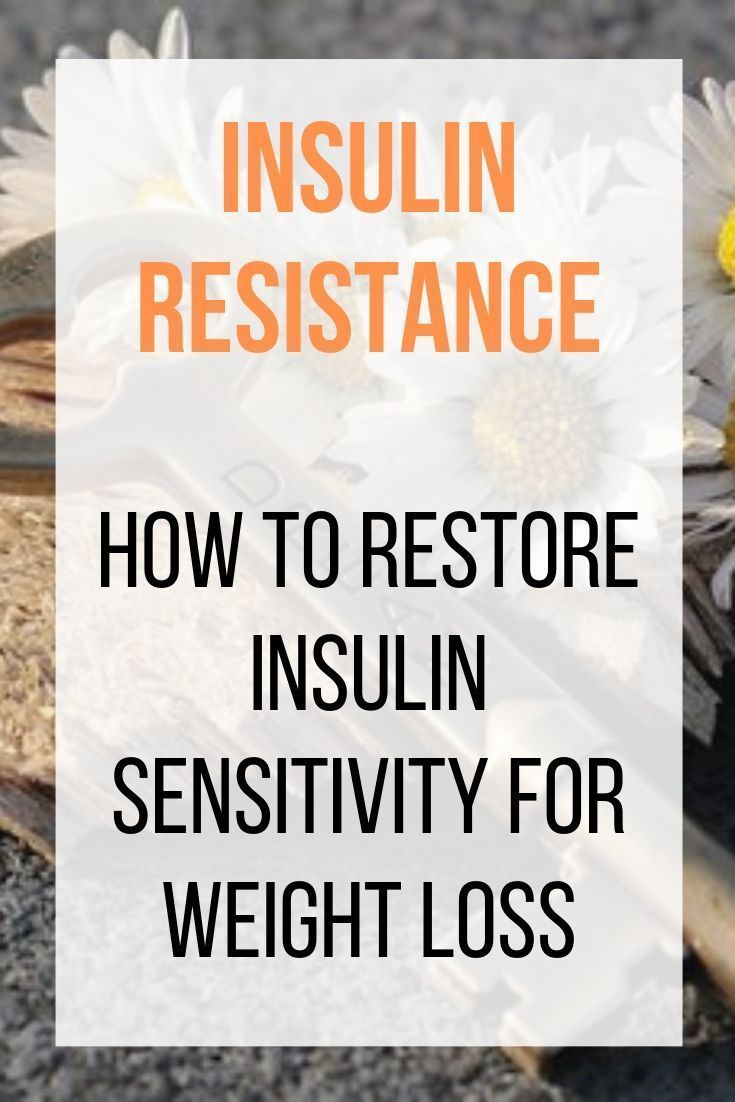 In order to restore insulin sensitivity for weight loss, the body needs to be given the opportunity...