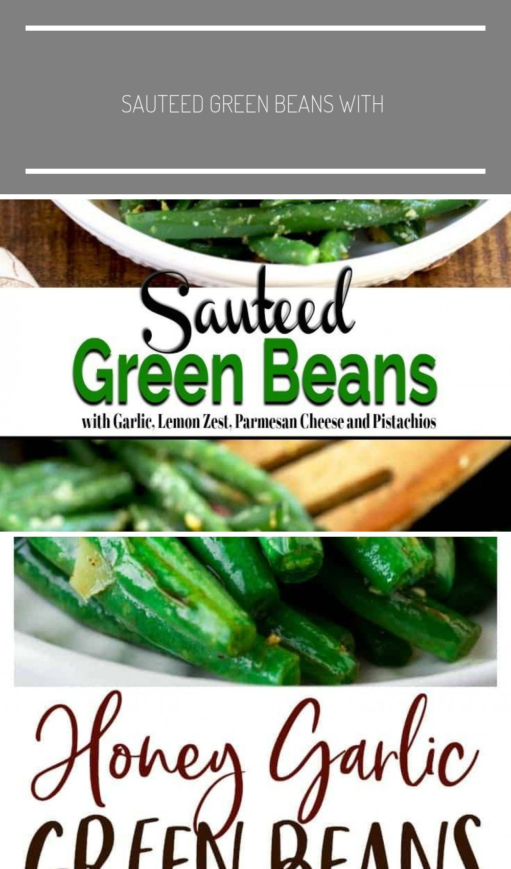 Sauteed Green Beans with garlic, lemon zest, pistachios and Parmesan is a fast, delicious and healt