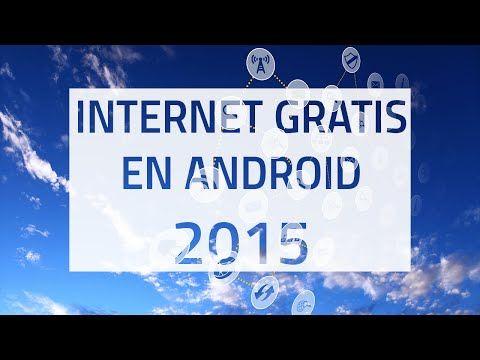 Internet GRATIS para Android 2015 - SIN PAGAR! - YouTube