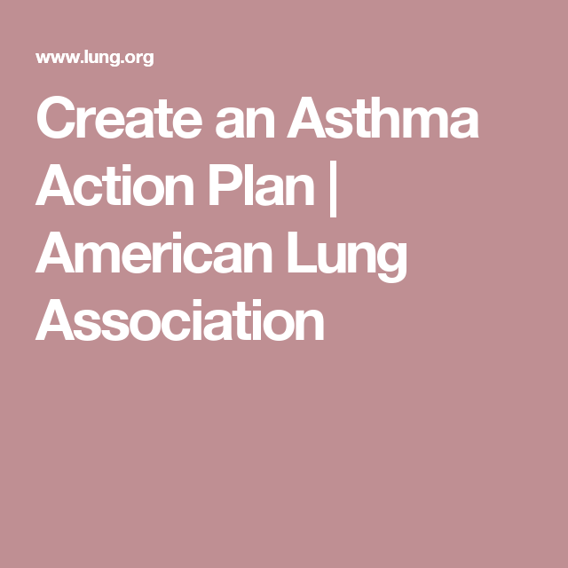 Create An Asthma Action Plan  American Lung Association  Copd