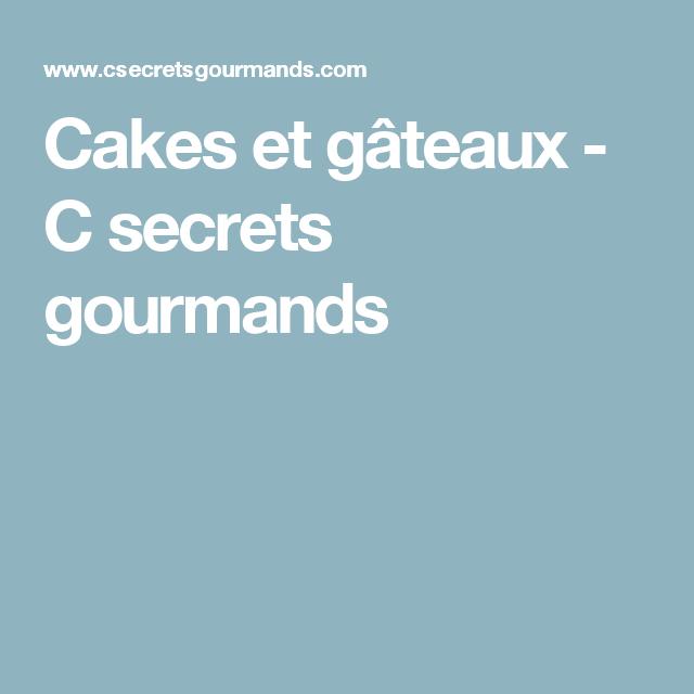 Cakes et gâteaux - C secrets gourmands