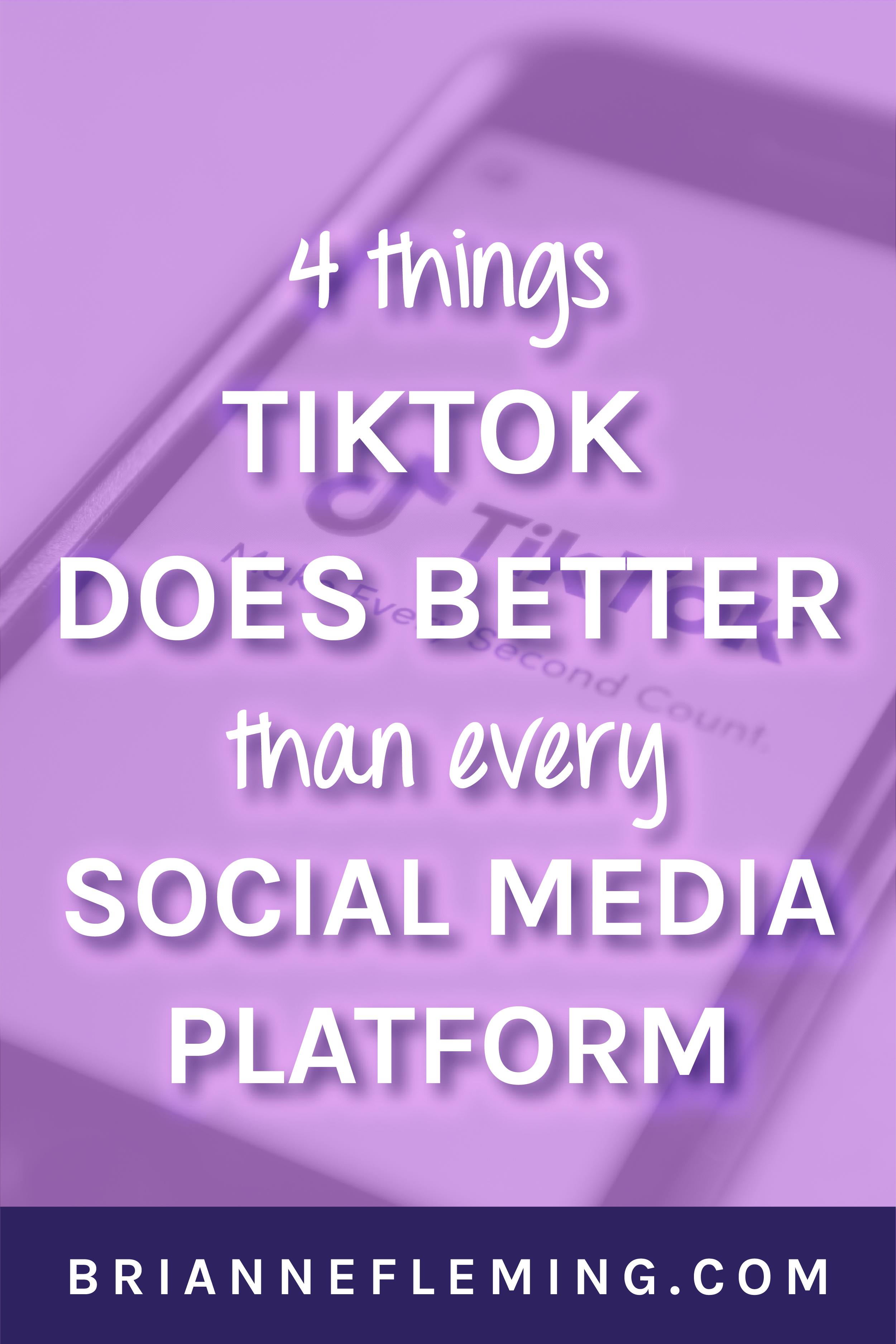 4 Things Tiktok Does Better Than Every Social Media Platform Marketing Strategy Social Media Facebook Strategy Social Media Strategies