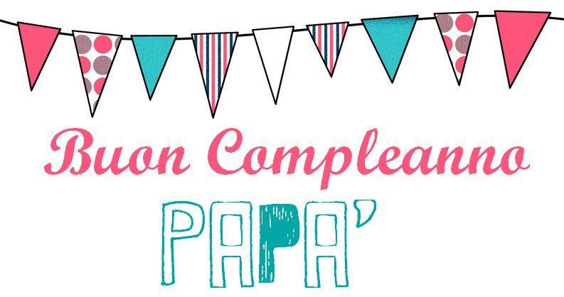 Buon Compleanno Papa Buon Compleanno Papa Compleanno Papa Buon Compleanno