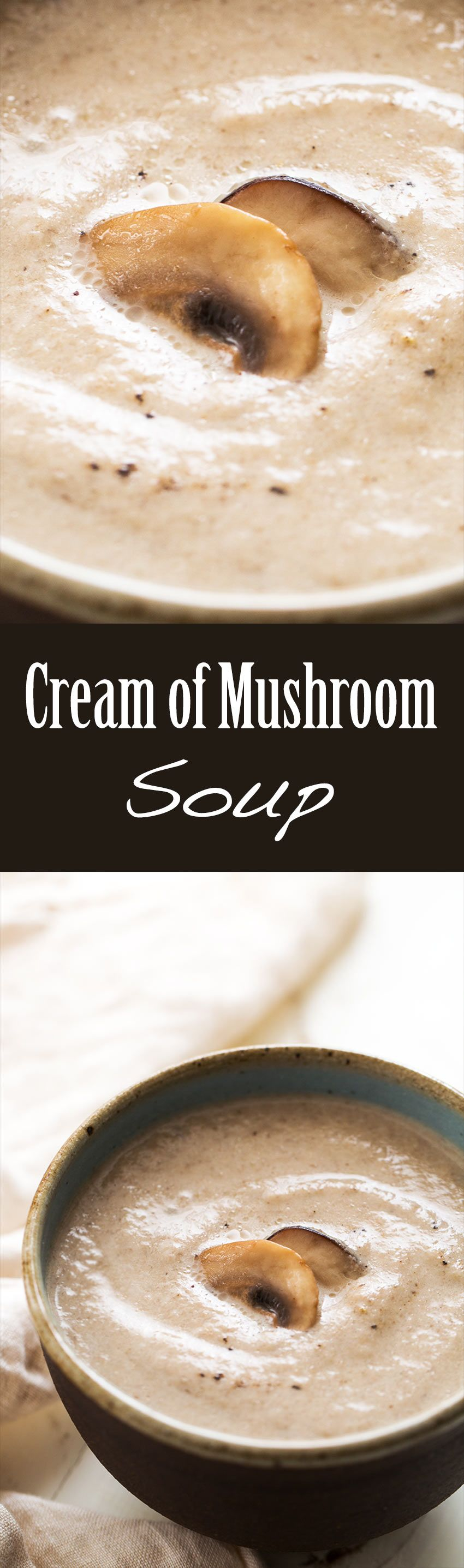 Best Homemade Cream Of Mushroom Soup So Creamy But With Half The Cream Of