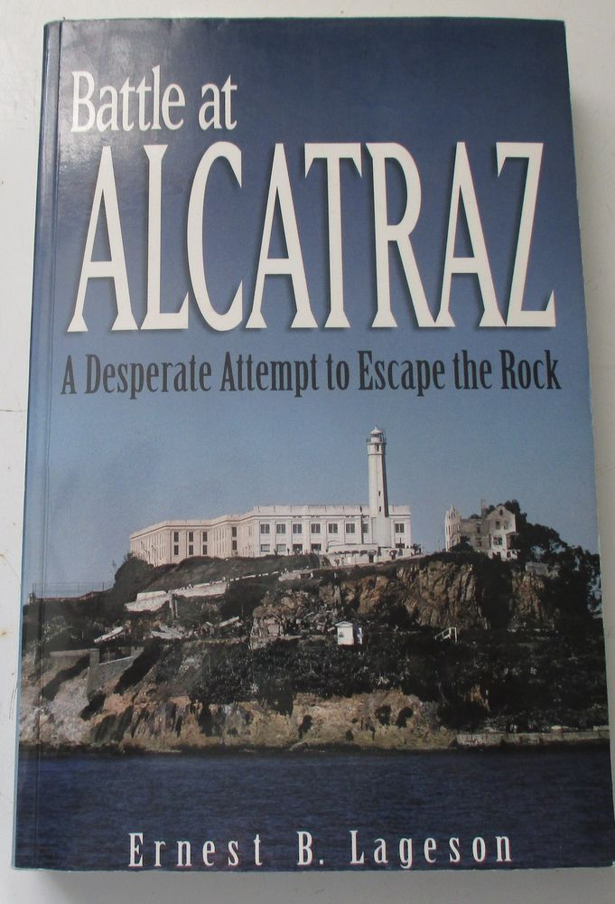 Battle At Alcatraz Signed By Author Ernest B Lageson