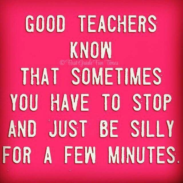 Teacher Quotes Enchanting I Find That I Have The Best Days When I Allow Myself To Be Silly .