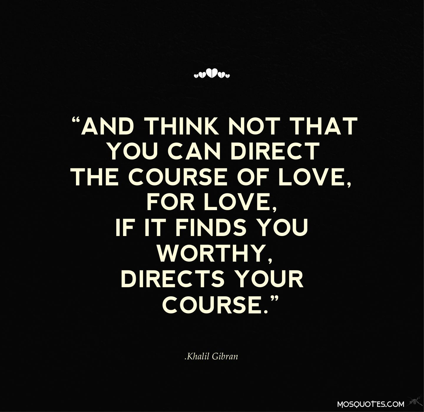 Love Finds You Quote: Romance True Love Quotes And Think Not That You Can Direct