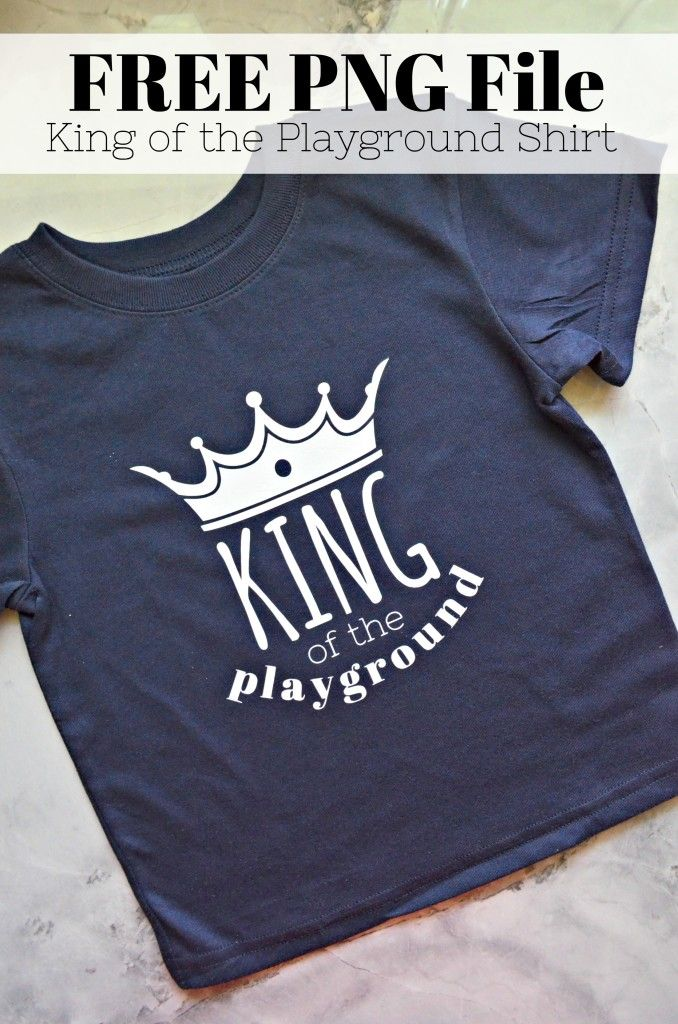 King Of The Playground T Shirt Free Png File Ad Chisteam Heat Transfer Vinyl Shirts Silhouette Diy Custom Made T Shirts