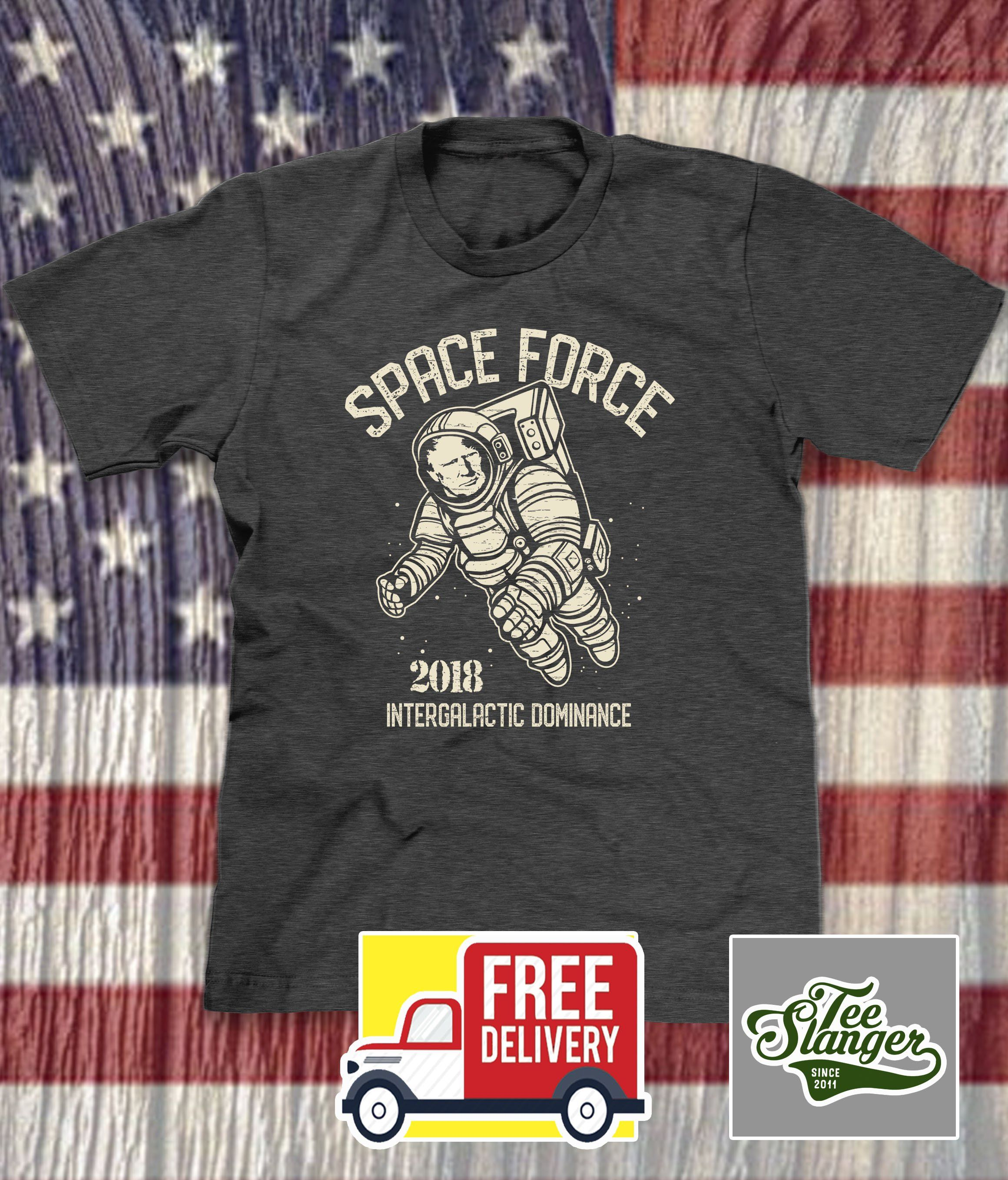 08e818d3c SPACE FORCE T-SHIRT – Teeslanger Now available in tank top & mens & womens  tees. We SHIP FREE everyday! #spaceforce #trump #maga
