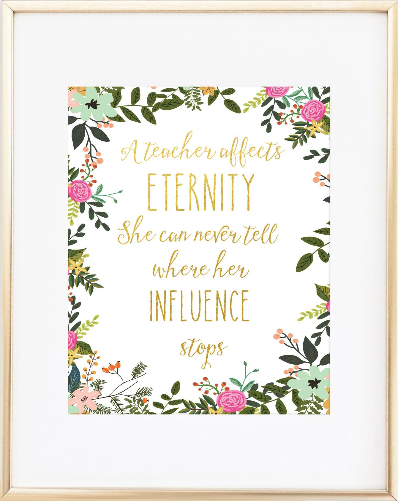 A Teacher Affects Eternity She Can Never Tell Where Her