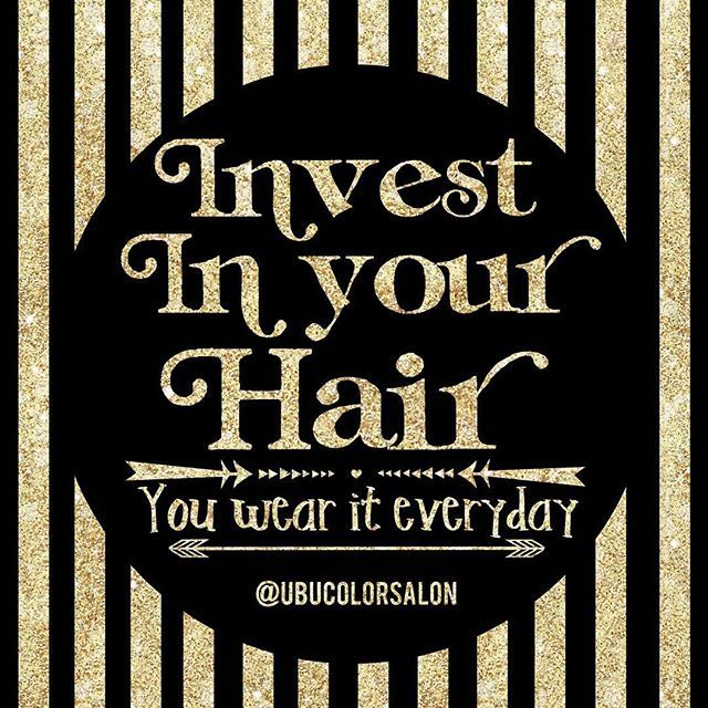 Tips from high rateed hair salon invest in your hair for Salon quotes of the day