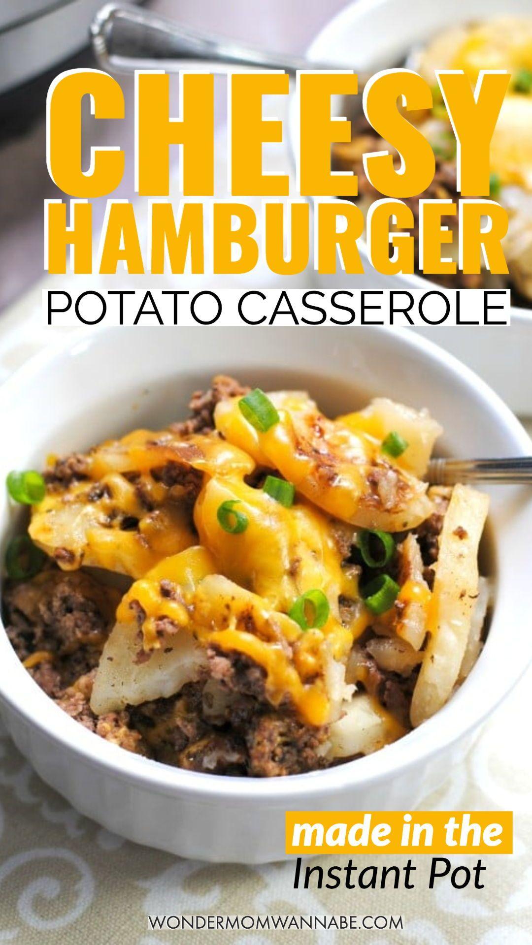 Instant Pot Cheesy Hamburger Potato Casserole In 2020 Instant Pot Dinner Recipes Pot Recipes Healthy Ground Beef Recipes Easy