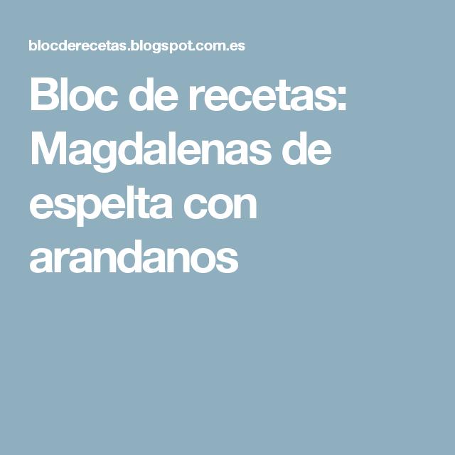 Bloc de recetas: Magdalenas de espelta con arandanos