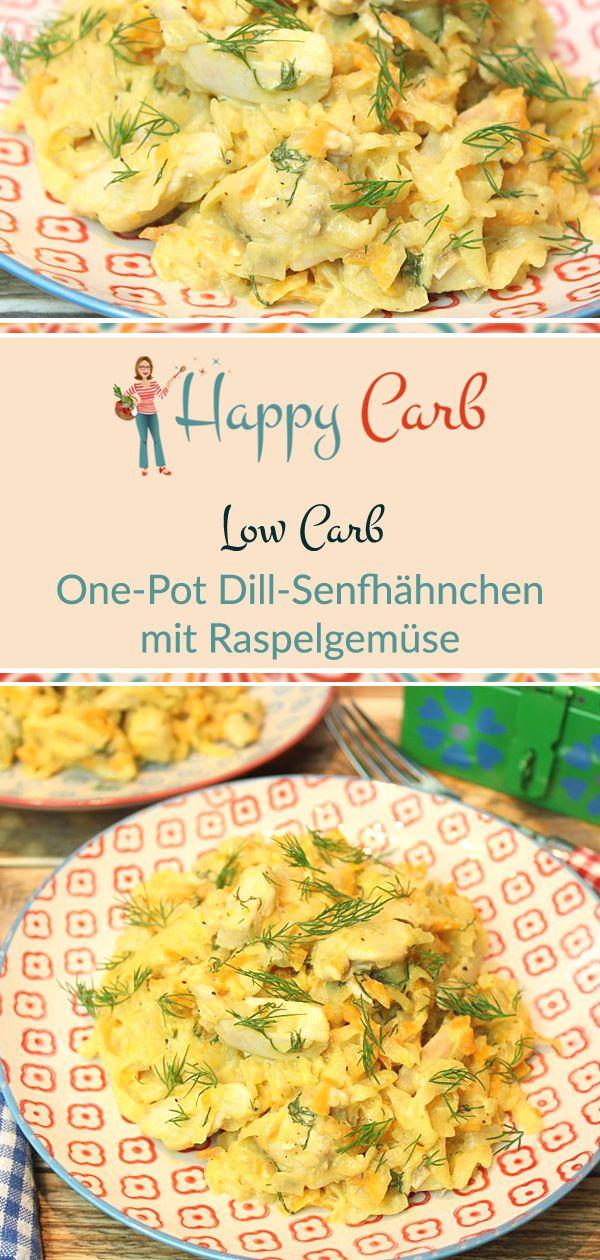 One-Pot Dill-Senfhähnchen mit Raspelgemüse - Happy Carb Rezepte #easyonepotmeals
