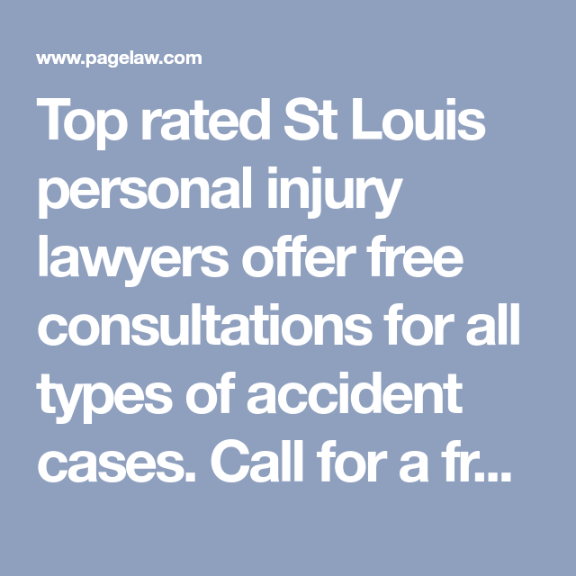 Top Rated St Louis Personal Injury Lawyers Offer Free Consultations