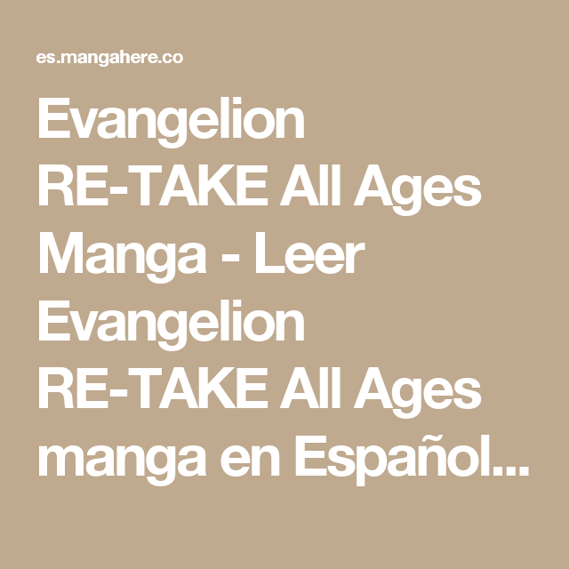 Evangelion RE-TAKE All Ages Manga - Leer Evangelion RE-TAKE All Ages manga en Español online en MangaHere.com
