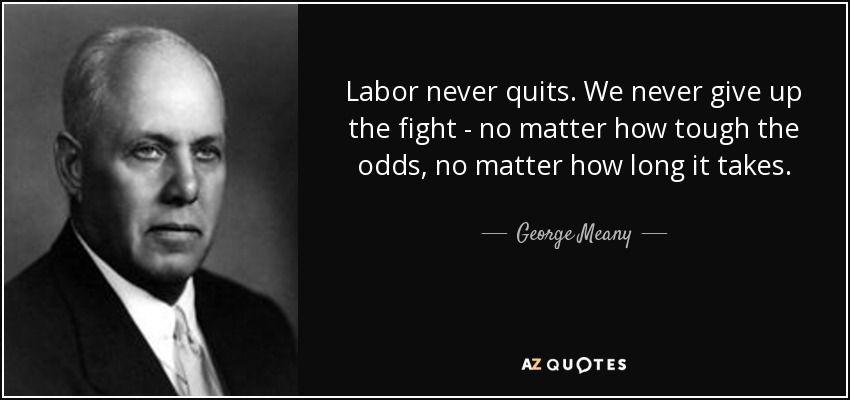 Az Quotes New Top 10 Quotesgeorge Meany  Az Quotes  Labor Tribute . Design Ideas