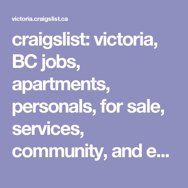 Craigslist Victoria Bc Jobs Apartments Personals For Sale Services