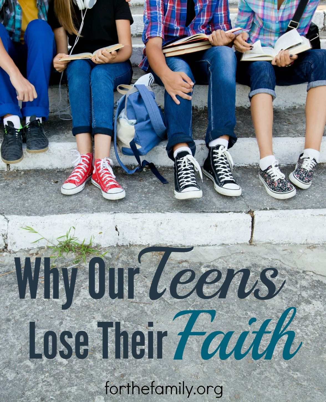 Why Our Teens Lose Their Faith