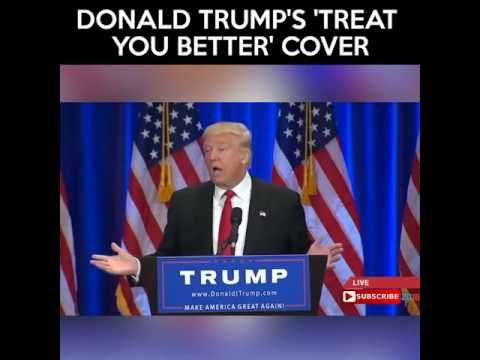 Donald Trump, I can treat you better cover