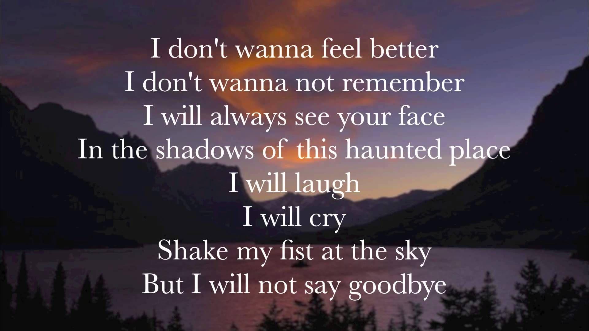 I Will Not Say Goodbye Danny Gokey Youtube Favs Say Goodbye