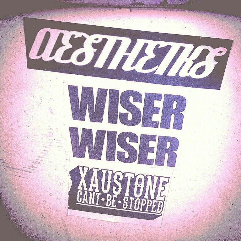 Wiser, Aesthetks, Xaust