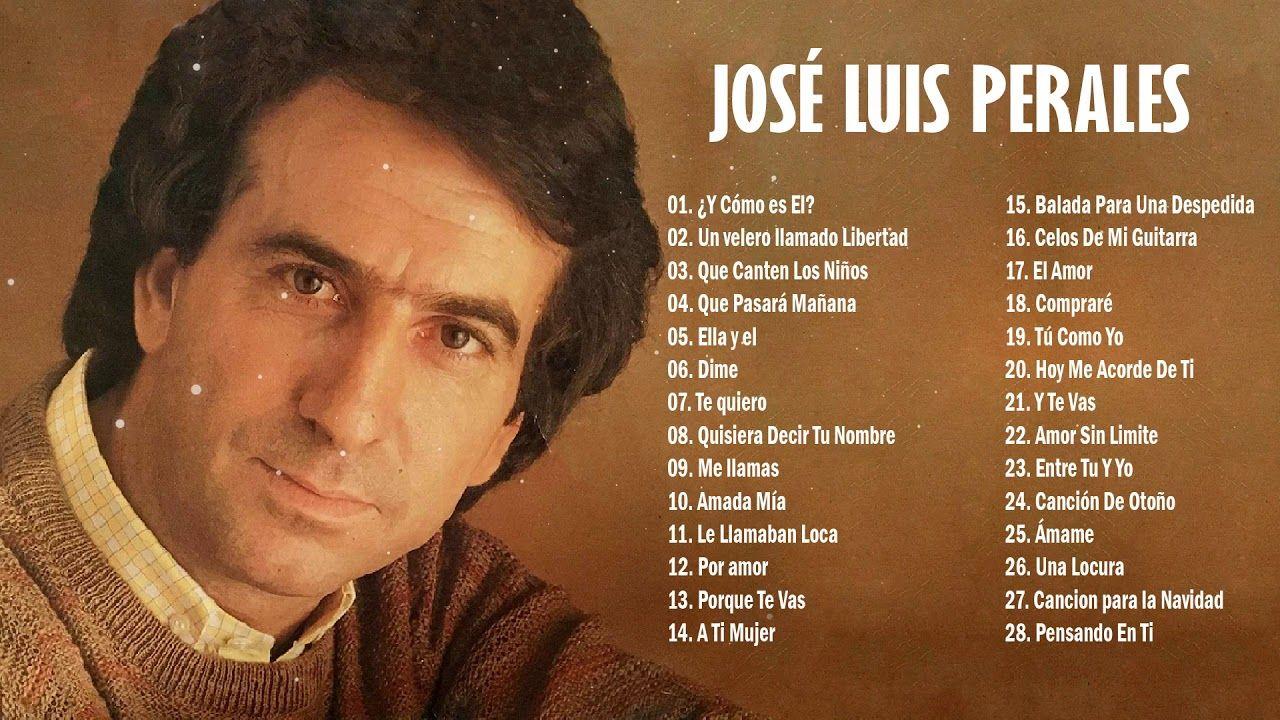 Jose L Perales 25 Sus Grandes Exitos Jose L Perales Sus Mejores éxitos Youtube Youtube Jose Music