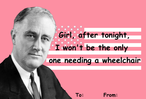 hotbuffalowings:  gollurn:  Here's to receiving the presidential treatment this valentine's day   Ahhahahhhahahhahhha