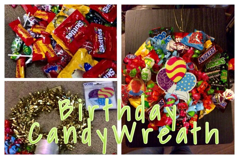 Birthday Candy Wreath Gift Total Cost 10 70 At The Dollar Tree